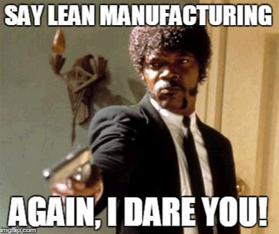 Say Lean Manufacturing Again